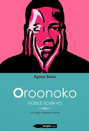 """""""Oroonoko. Nobile schiavo""""."""