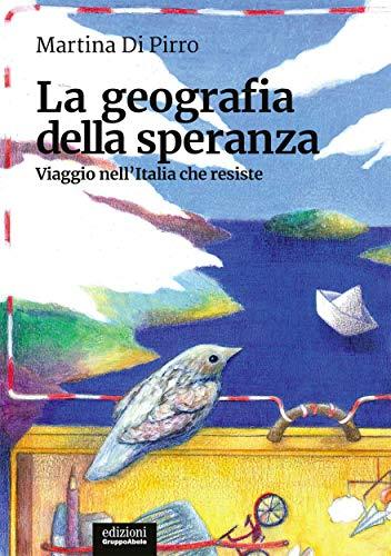 Recensione: La geografia della speranza di Martina DiPirro